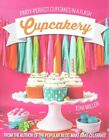 Cupcakery: Party-Perfect Cupcakes in a Flash by Toni Miller (Paperback / softback, 2015)