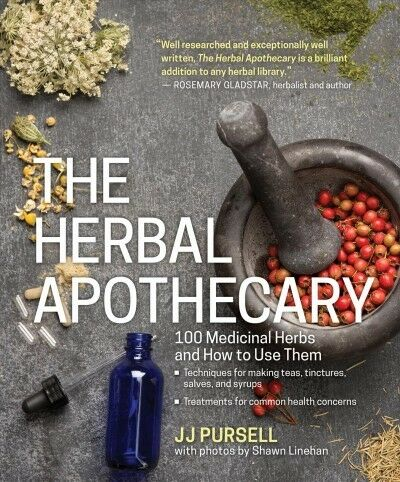Herbal Apothecary : 100 Medicinal Herbs and How to Use Them, Paperback by Pur... 1
