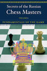 Secrets of the Russian Chess Masters: Fundamentals of the Game by Larry Parr, Lev Alburt (Paperback, 2003)