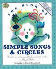 The Book of Simple Songs and Circles: Wonderful Songs and Rhymes Passed Down from Generation to Generation for Infants & Toddlers by John M. Feierabend (Paperback, 2000)