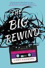 The Big Rewind von Libby Cudmore (2016, Taschenbuch)