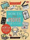 How to Make a Movie in 10 Easy Lessons: Learn How to Write, Direct, and Edit Your Own Film Without a Hollywood Budget by Robert Blofield (Hardback, 2015)