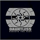 Dauntless - Execute the Fact (2007)