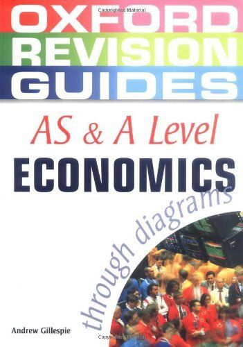 AS and A Level Economics through Diagrams (Oxford Revision Guides)-Andrew Gille
