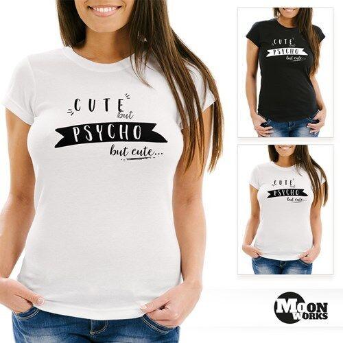 T-shirt Femmes avec dicton psycho Cute but psycho but Cute slim fit moonworks ®