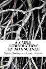 A Simple Introduction to Data Science by Lars Nielsen, Noreen Burlingame (Paperback / softback, 2012)