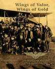 Wings of Valor, Wings of Gold: An Illustrated History of U.S. Naval Aviation by Amy Waters Yarsinske (Hardback, 2000)