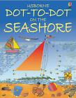 Dot to Dot Seashore by Usborne Publishing Ltd (Paperback, 2003)