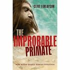 The Improbable Primate: How Water Shaped Human Evolution by Clive Finlayson (Hardback, 2014)