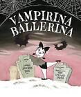 Vampirina Ballerina by Anne Marie Pace (Hardback, 2012)
