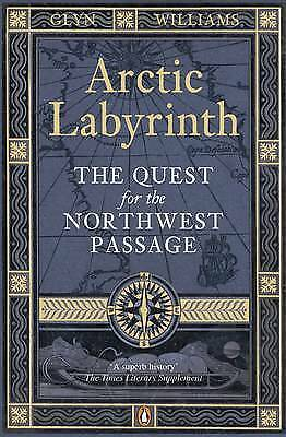 Very Good Williams, Glyn, Arctic Labyrinth: The Quest for the Northwest Passage,