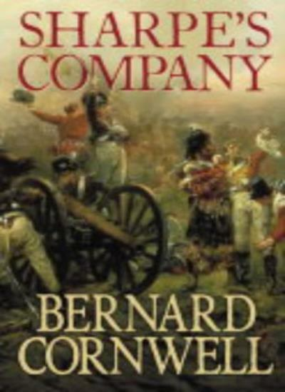 Sharpe's Company: Richard Sharpe and the Siege of Badajoz, January to April 181
