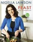 Feast: Food to Celebrate Life by Nigella Lawson (Hardback)