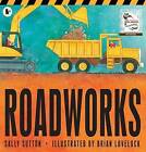 Roadworks by Sally Sutton (Paperback, 2010)