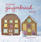 Decorated Gingerbread by Annie Rigg (Hardback, 2011)