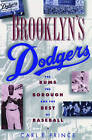 Brooklyn's Dodgers: The Bums, the Borough and the Best of Baseball, 1947-1957 by Carl E. Prince (Paperback, 1997)