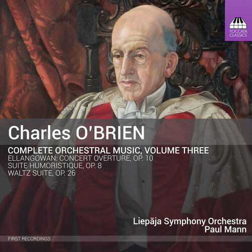 O'Brien / Liepaja Sy - Charles O'Brien: Complete Orchestral Music Vol. 3 [New CD