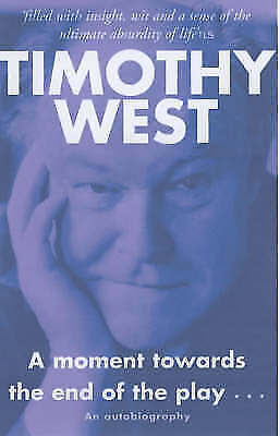 """AS NEW"" West, Timothy, A Moment Towards the End of the Play Book"