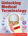 Unlocking Medical Terminology by Bruce S. Wingerd (Mixed media product, 2010)