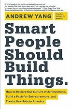 Smart People Should Build Things: How to Restore Our Culture of Achievement, Bu