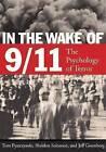 In the Wake of 9/11: The Psychology of Terror by Sheldon Solomon, Jeff Greenberg, Tom Pyszczynski (Hardback, 2002)