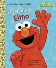 My Name is Elmo by Constance Allen, Maggie Swanson (Hardback, 2016)