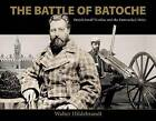 The Battle of Batoche: British Small Warfare and the Entrenched Metis by Walter Hildebrandt (Paperback, 2012)