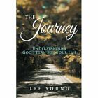 The Journey: Understanding God's Plan for Your Life by Mr Lee Young (Paperback / softback, 2013)