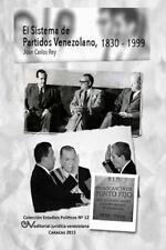 El Sistema de Partidos Politicos Venezolano 1830-1999 by Juan Carlos Rey...