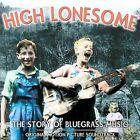 High Lonesome: The Story of Bluegrass [Bonus Tracks] by Various Artists (CD, May-2003, CMH Records)