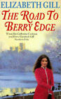 The Road to Berry Edge by Elizabeth Gill (Paperback, 1997)