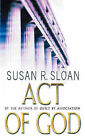 Act of God by Susan R. Sloan (Paperback, 2003)