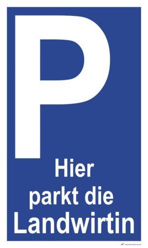 Schild 50 x 30 cm Parken Parkplatz Hier parkt die Landwirtin 309487