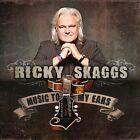 Music to My Ears [Digipak] * by Ricky Skaggs (CD, Sep-2012, Skaggs Family Records)