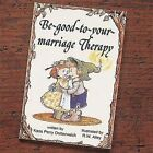Be Good to Your Marriage by Ally Mundy (Paperback)