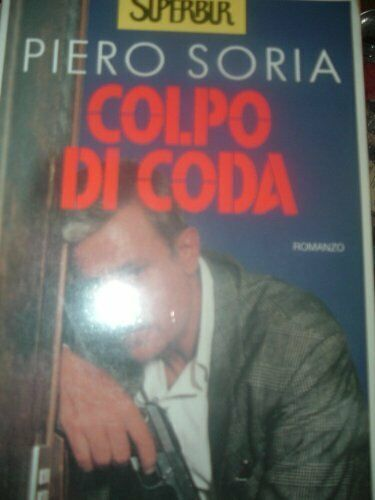 Colpo di coda Soria, Piero