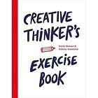 Creative Thinker's Exercise book by Katrine Granholm, Dorte Nielsen (Paperback, 2016)