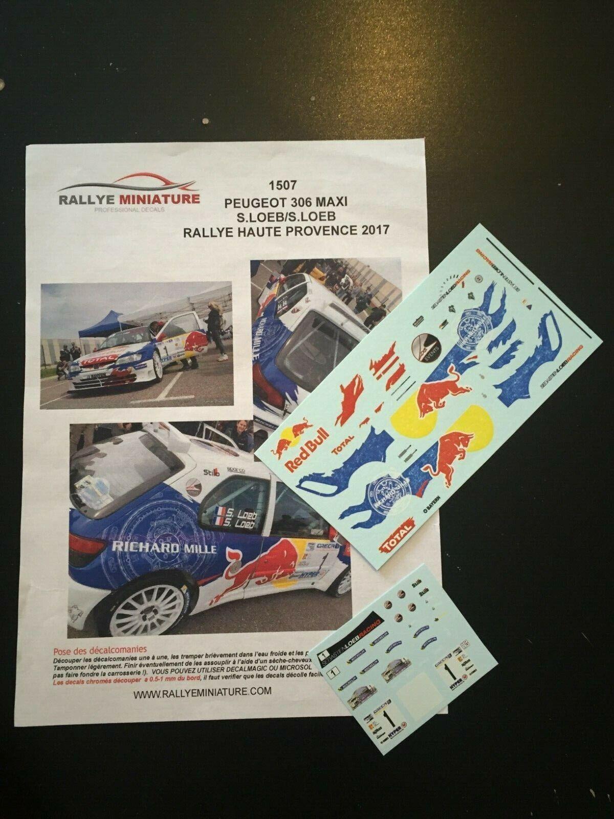 DECALS 1//32 REF 1507 PEUGEOT 306 MAXI SEBASTIEN LOEB RALLYE HAUTE PROVENCE 2017