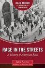 Rage in the Streets: A History of American Riots by Jules Archer (Hardback, 2016)