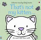 That's Not My Kitten by Fiona Watt (2006, Board Book, Revised)
