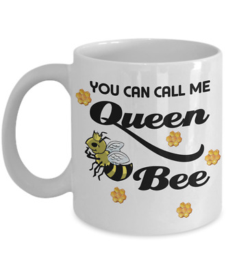 Queen Bee Coffee Mug Gift You Can Call Me Funny Quotes Ebay