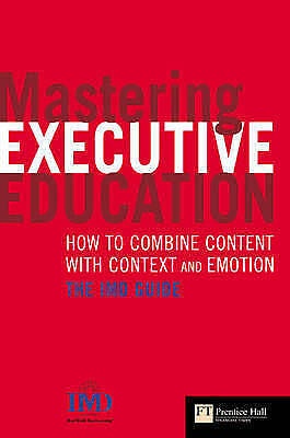Mastering Executive Education: How to combine content with context and...