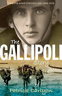 The Gallipoli Story by Patrick Carlyon (Paperback, 2015)