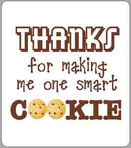 image regarding Thanks for Making Me One Smart Cookie Free Printable titled Data over 12 X A single Wise COOKIE LABELS THANK Oneself Instructor College Present NOVELTY