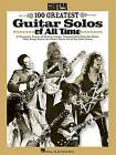 Guitar World's 100 Greatest Guitar Solos of All Time by Hal Leonard Publishing Corporation (Paperback / softback, 2013)