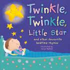 Twinkle, Twinkle, Little Star: And Other Favourite Bedtime Rhymes by Sanja Rescek (Hardback, 2006)