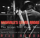 Nashville's Lower Broad: The Street That Music Made by Lucinda Williams, Bill Rouda, David Eason (Hardback, 2004)