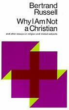 Why I Am Not a Christian and Other Essays on Religion and Related Subjects by B