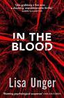 In the Blood von Lisa Unger (2014, Taschenbuch)