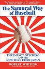 Samurai Way of Baseball by R. Whiting (Paperback, 2005)